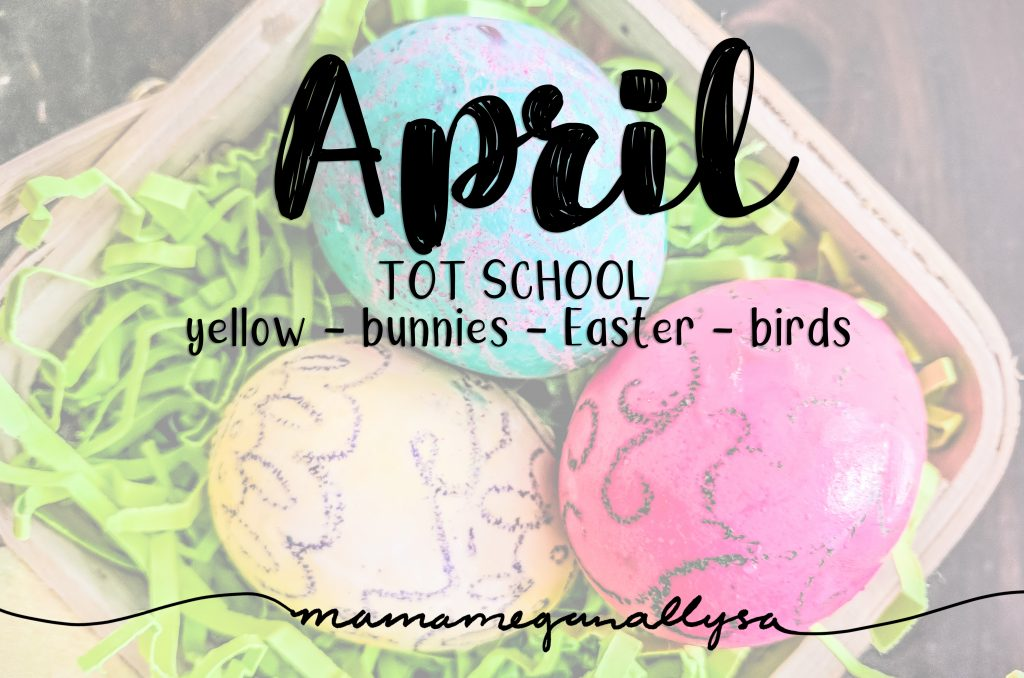 April 2019 Tot School activities title card showing a dyed easter eggs in a little basket