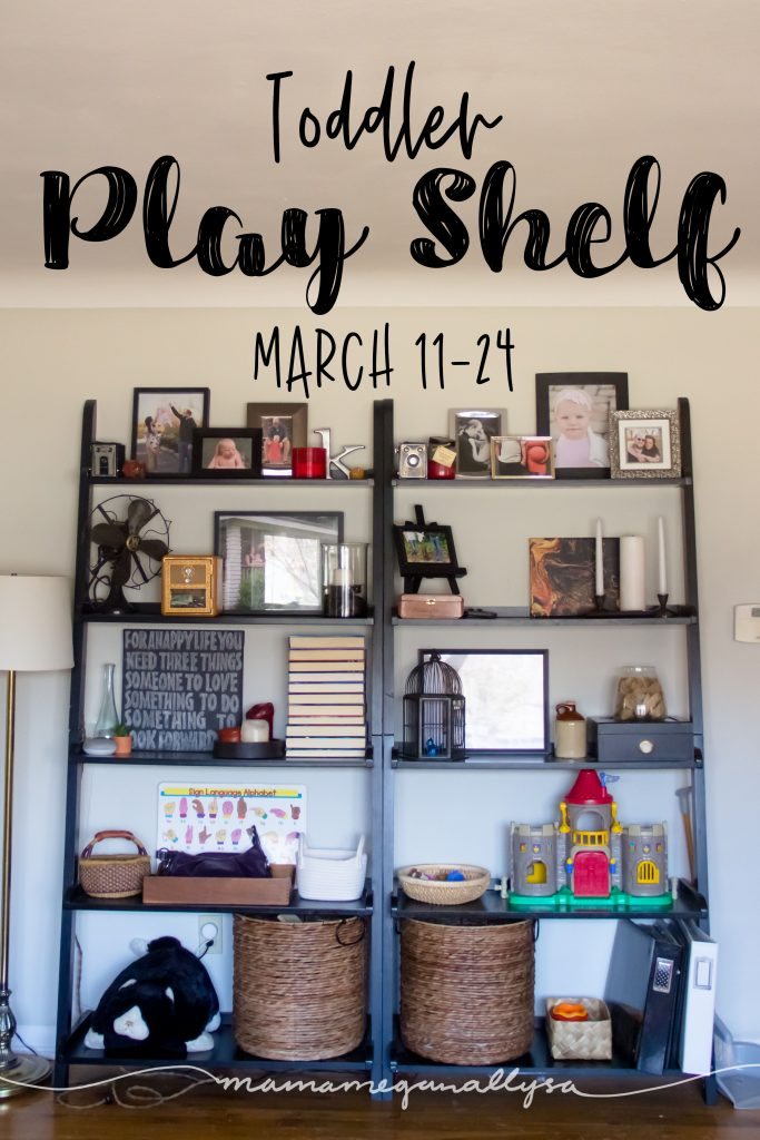 a title card for our toddler play shelf from mid March showing our living room shelves with her toddler toys on the bottom shelves