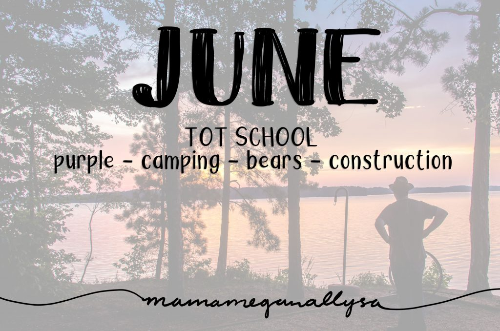 June Tot school plans include purple camping bears and construction. Shows a purple sunset on at a lake with silhouetted trees