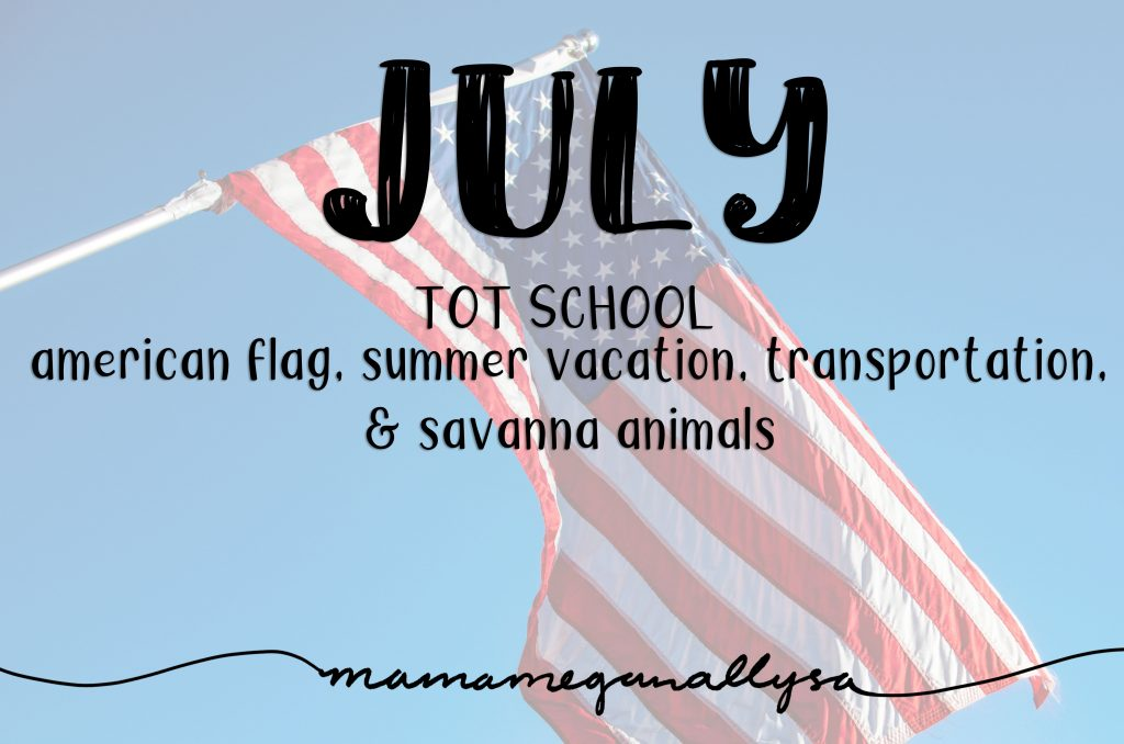 July Tot School title card : American flag, summer vacation, transportation, & savanna animals