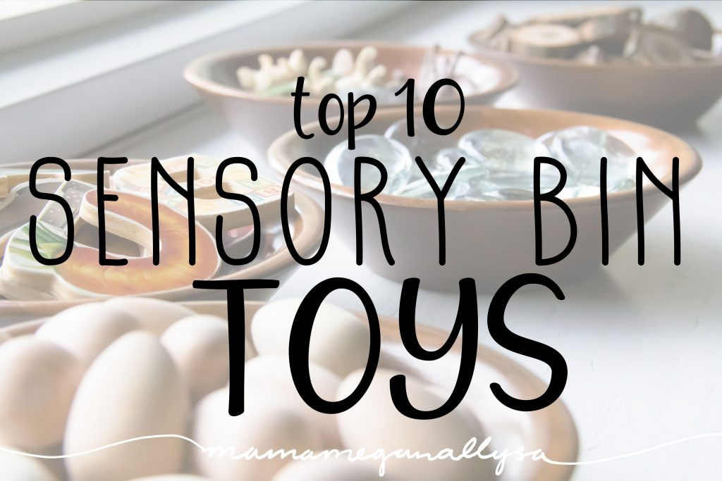 My top 10 sensory bin toys to consider for your next sensory bin set up!