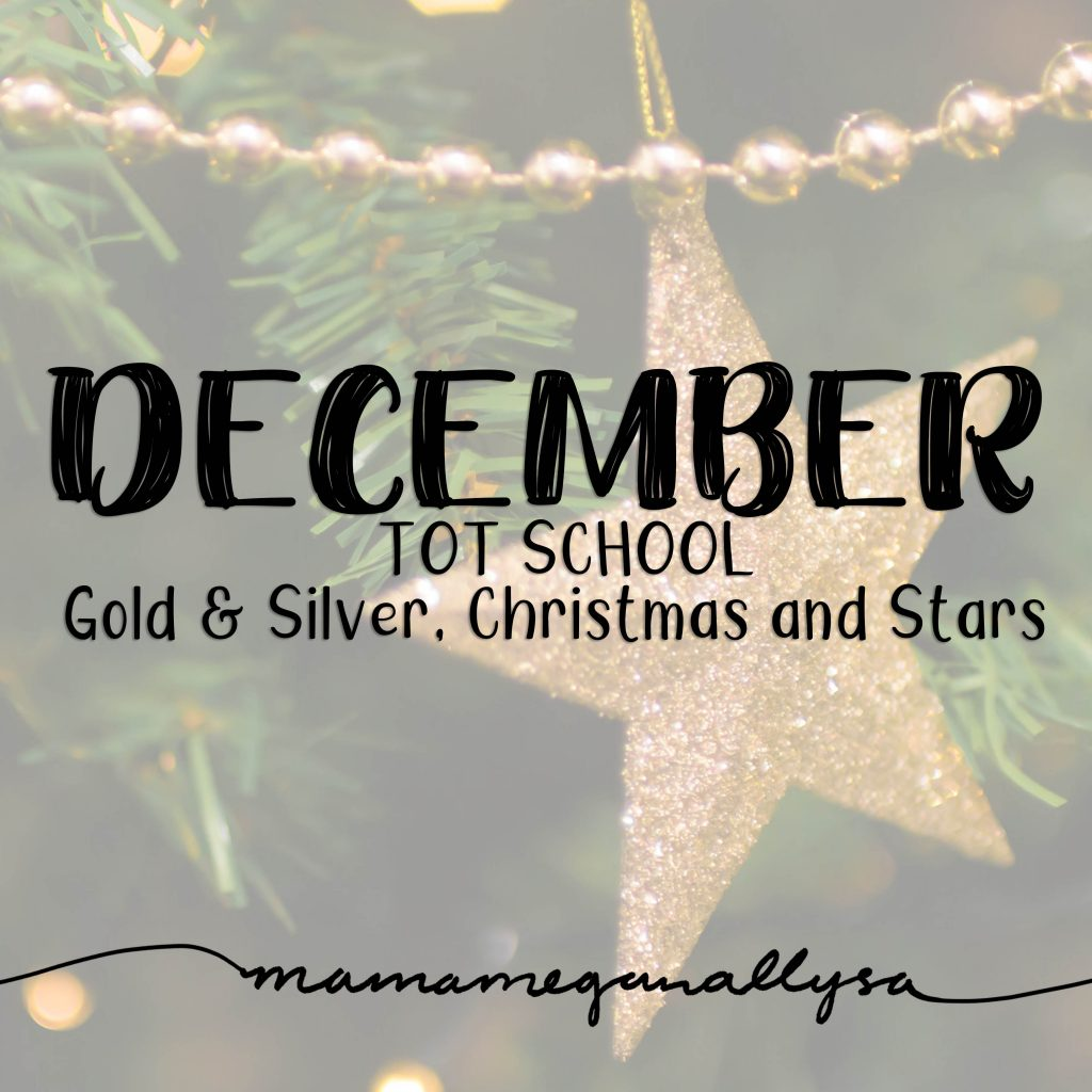 December Tot School for a 2 year old covering Gold, Silver, Stars and Christmas fun