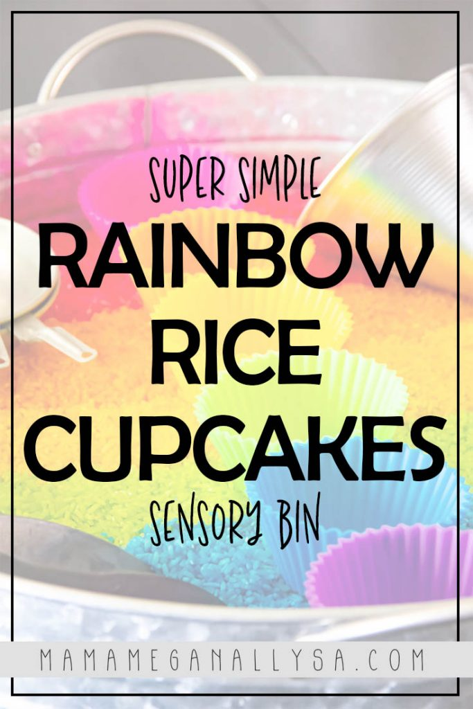 Rainbow rice is a classic sensory bin filler and we went super classic and colorful with rainbow cupcakes!