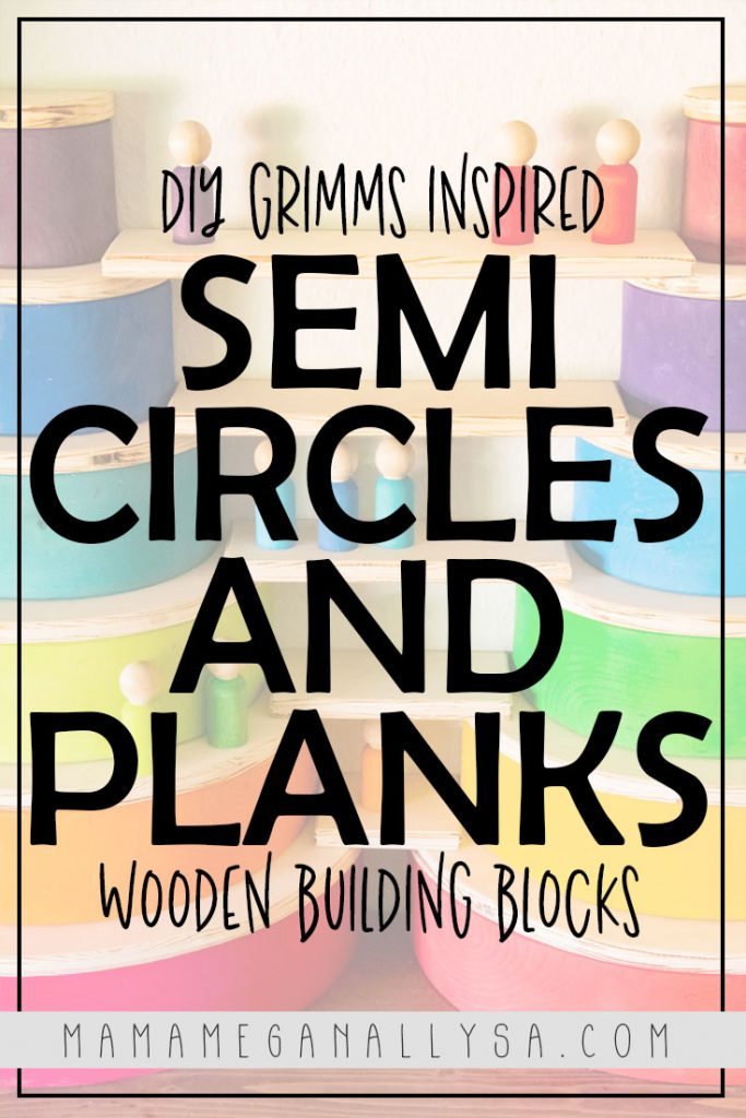 a pin that reads DIY Grimms inspired semi-circles and plans, wooden building blocks