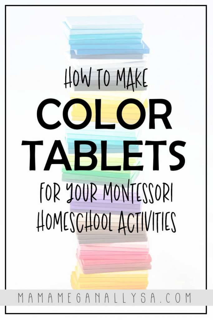 a pin that reads how to make color tablets for your Montessori Homeschool Activites