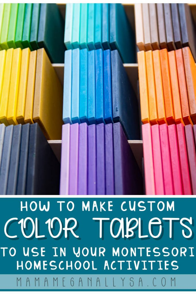 A pin image that reads how to make custom color tablets to use in your Montessori homeschool activities with an image that shows a close up of my DIY color tablets