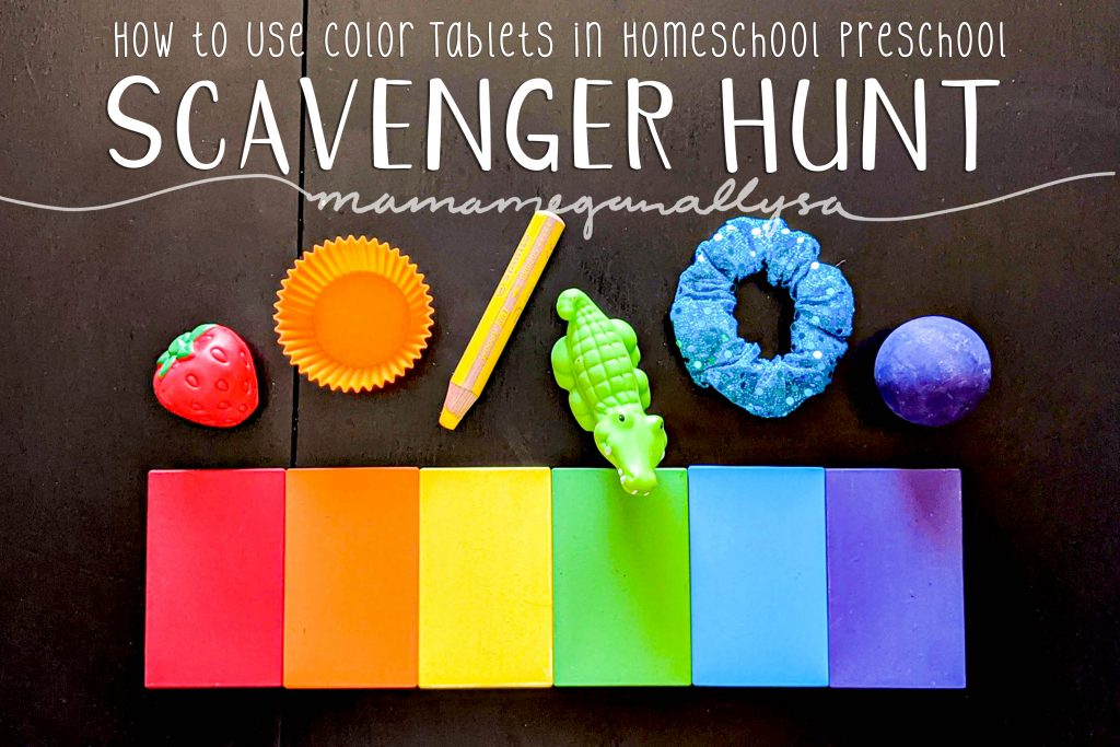 A pin image that reads how to use color tablets in homeschool preschool - Scavenger Hunt that shows a basic rainbow of color tablets lined up and random objects from around the house that match the colors