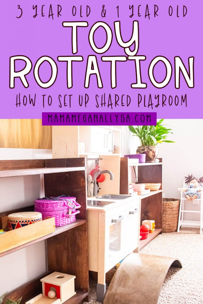 a pin image that says 3-year-old and 1-year-old toy rotations how to set up a shared playroom with an image of our toy shelves and play kitchen