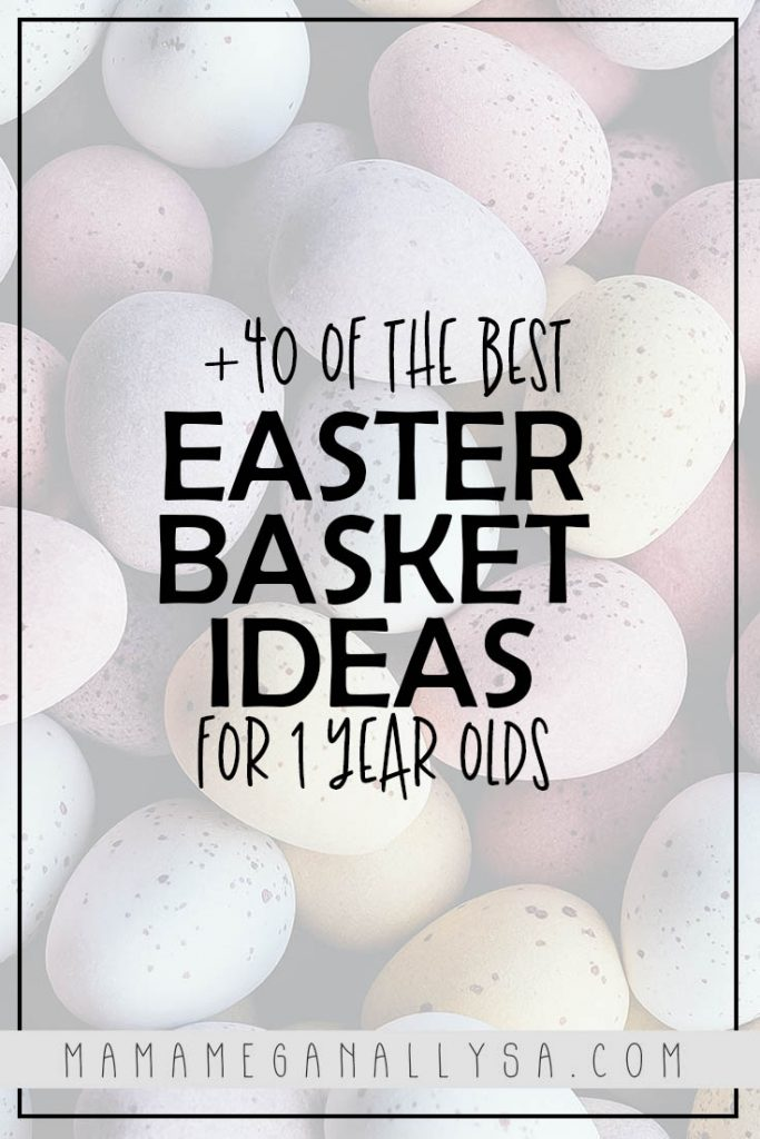 a pi images that reads 40 of the best easter basket ideas for 1 year olds