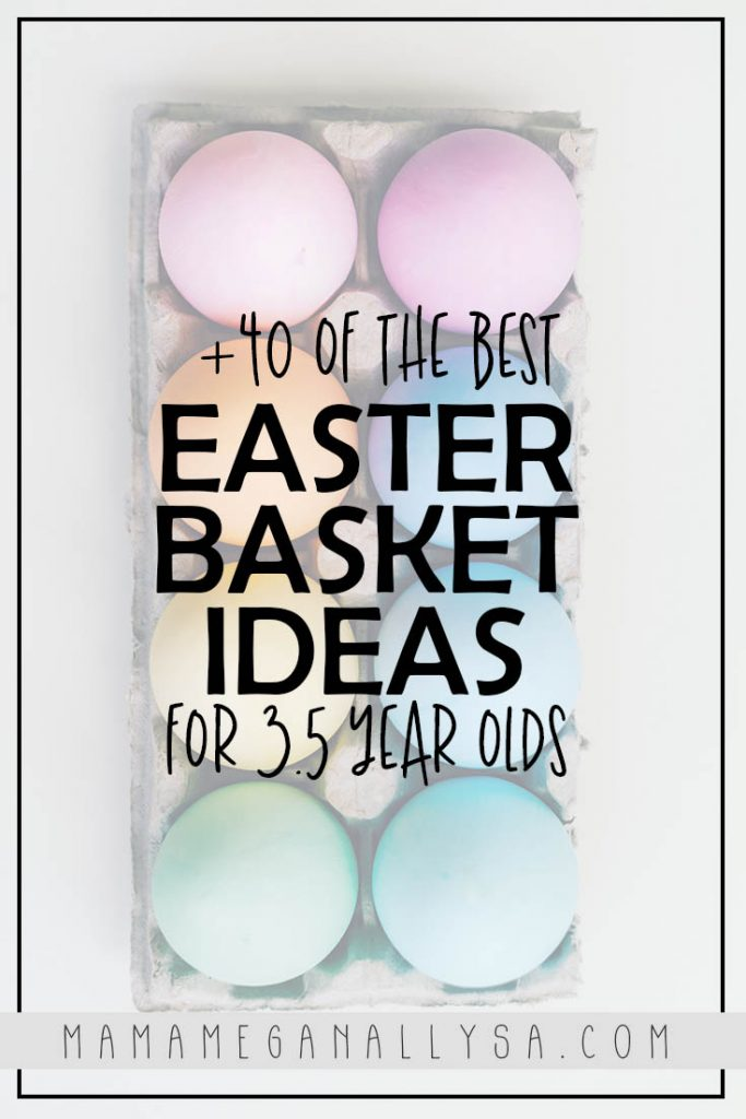 a pin image that reads +40 of the best easter basket ideas for your 3.5 year olds