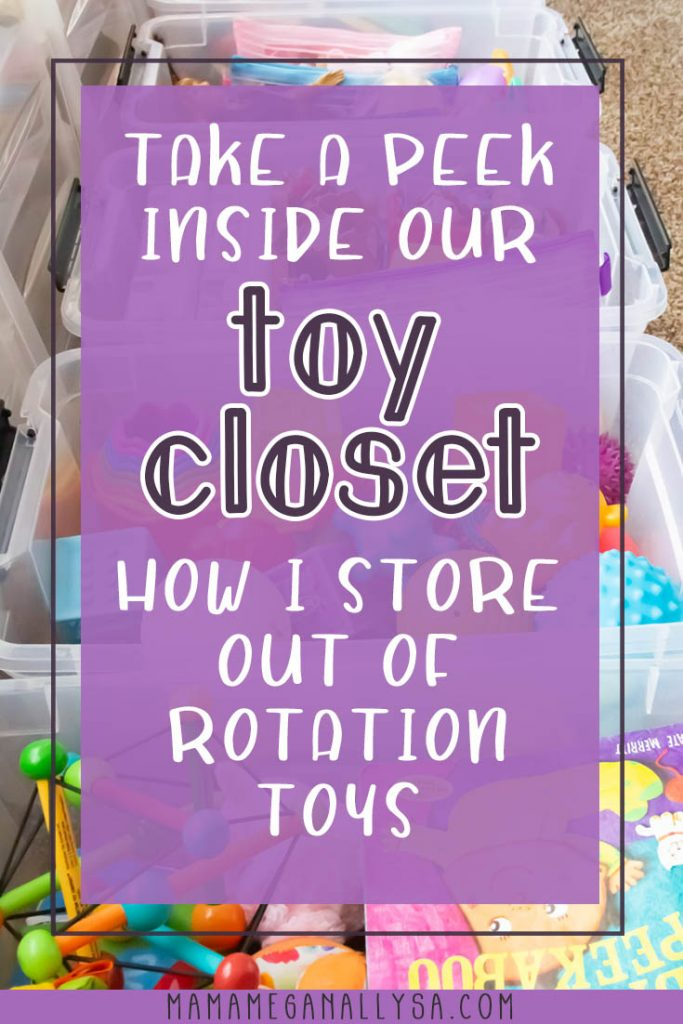 A pin Images that reads take a peek inside our toy closet. How I store out of rotation toys with toy storage bins in the background