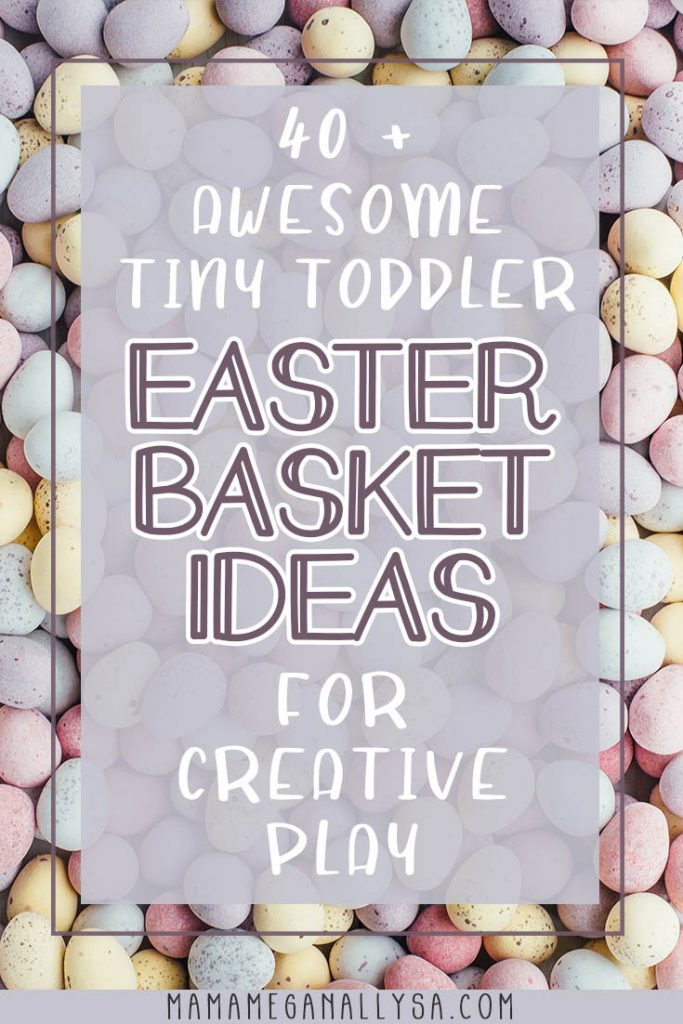 a pin that reads 40 + awesome tiny toddler easter basket ideas for creative play
