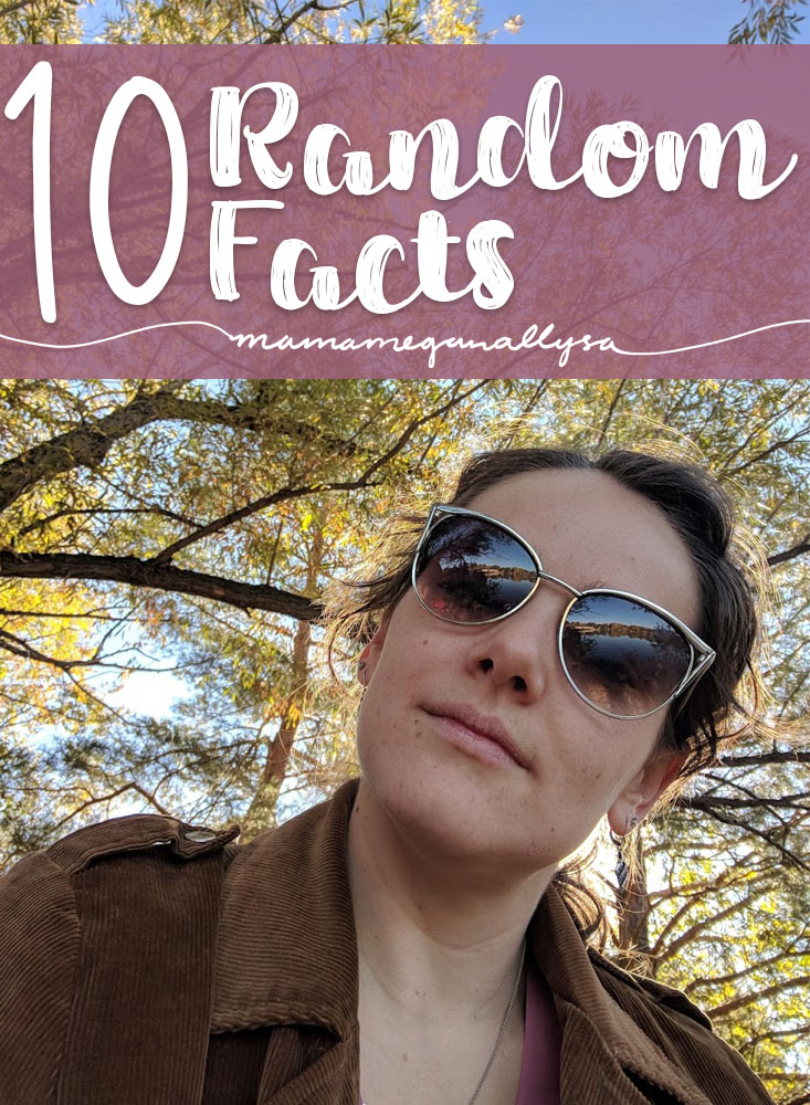title card for 10 random facts about me  showing a selfie of a young woman with brown hair tied back. Also wearing Sunglasses and a brown jacket. With fall leaves behind her