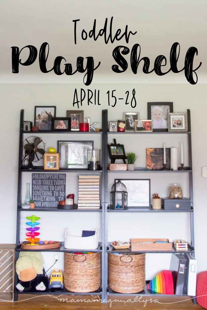 toddler play shelf title card from mid April