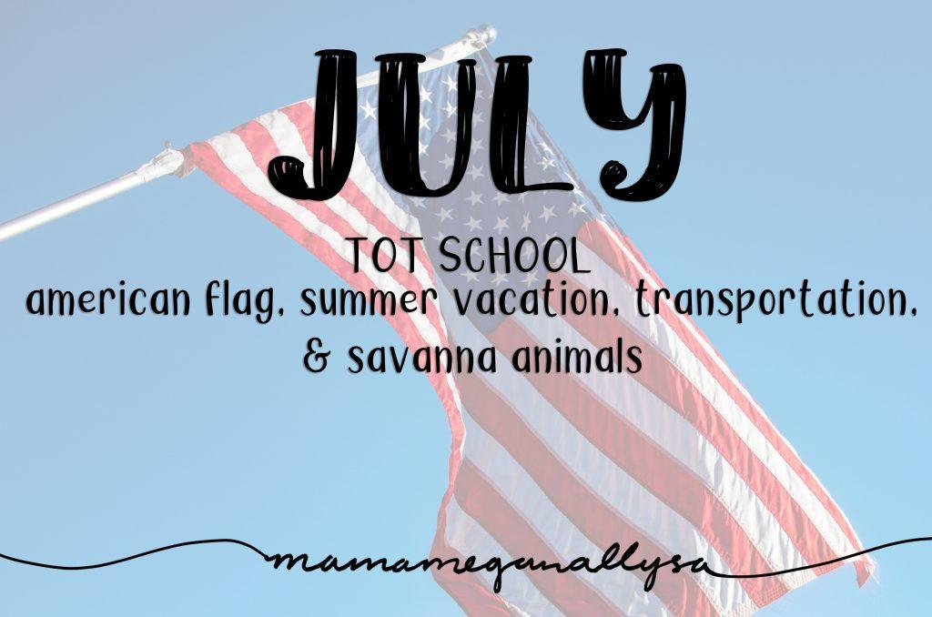July Tot School title card : American flag, summer vacation, transportation, & savanna animals