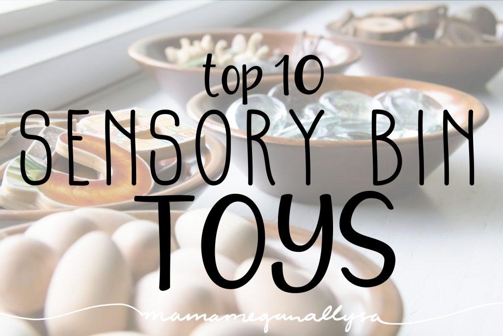 My top 10 sensory bin toys to consider for your next sensory bin set up!