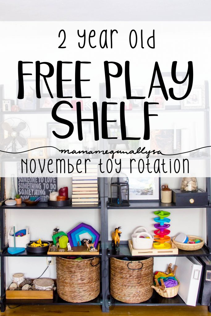 November Toy Rotation for a 2 year old free play shelf