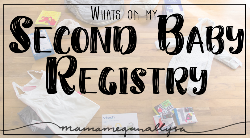 Our baby registry is much smaller and simpler the second time around!