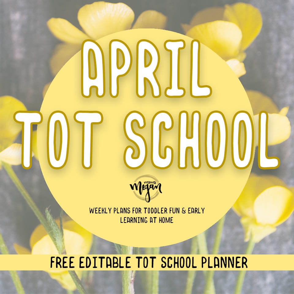 April Tot School Plans that will cover Birds, Nature and Easter