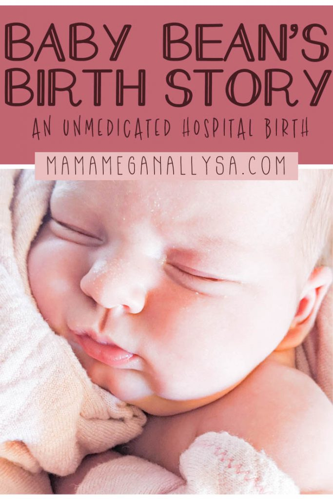 Baby Bean's labor and birth ended up being an natural hospital birth and it went fast!