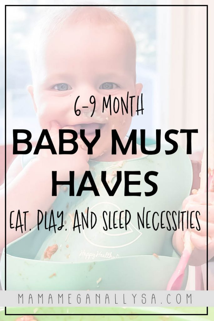 6-9 baby must-haves for eat, play and sleep