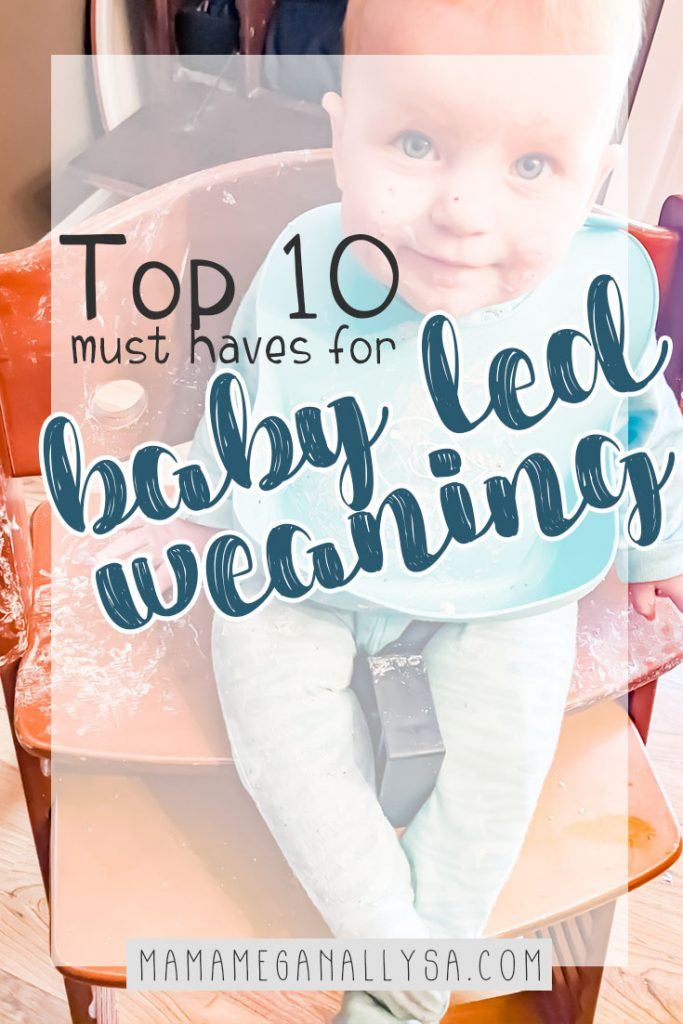 baby in a blue bib sitting in a highchair both covered in yogurt. Text reading top 10 must haves for baby led weaning