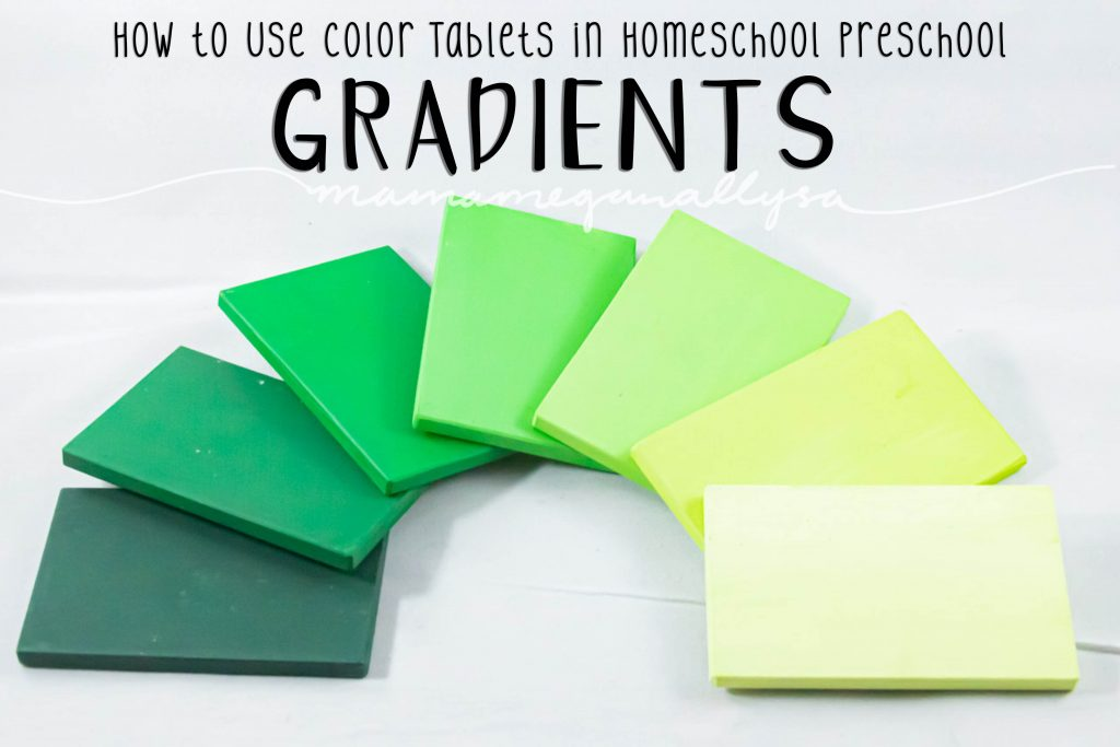A pin image that reads how to use color tablets in homeschool preschool - Gradients that shows an arc of green color tablets in a gradient from dark to light