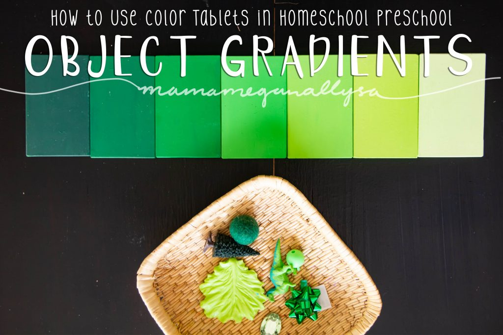 A pin image that reads how to use color tablets in homeschool preschool - Object Gradients that shows a gradient of green color tablets and a basket of green objects that vary in shade