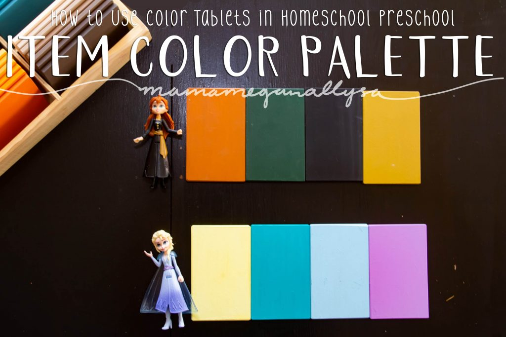 A pin image that reads how to use color tablets in homeschool preschool - Item Color Palette that shows and Anna and Elsa figures and a few color tablets that match the colors on the figure laid out next to them