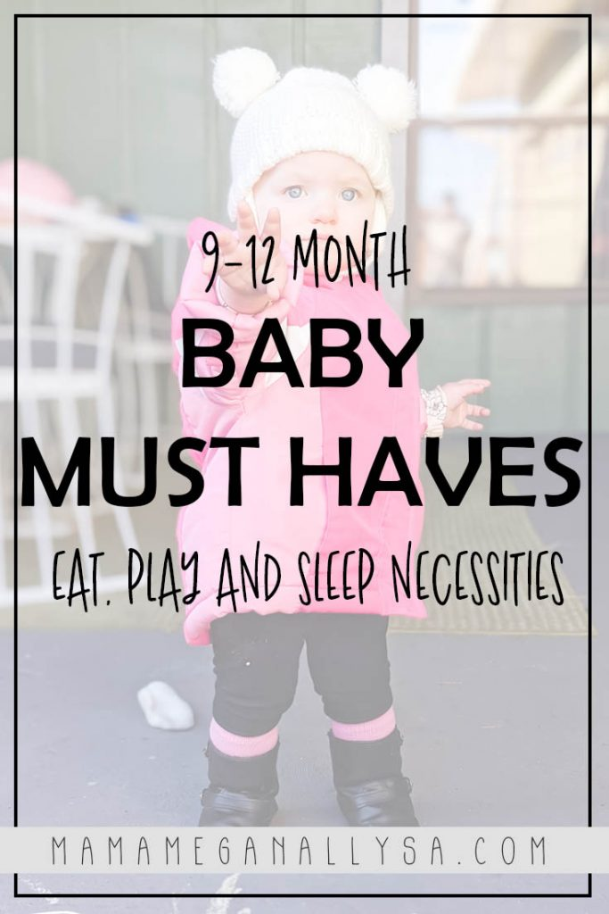 a pin image that reads 9-12 month baby must-haves eat, play and sleep necessities with a baby in the background in a pink coat