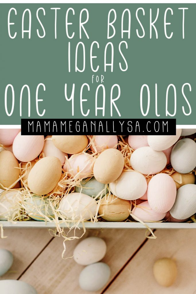 a pin image that reads easter basket ideas for one year olds