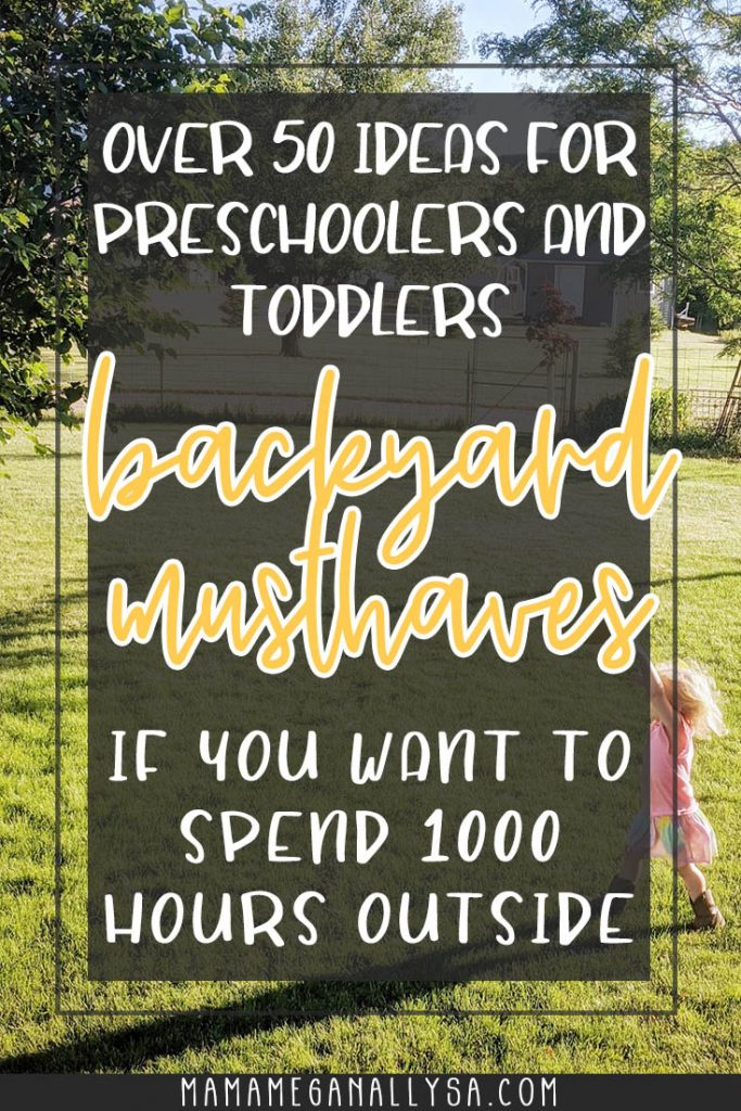 a pin image that reads over 50 ideas for preschoolers and toddlers summer must haves if you want to spend 1000 hours outside