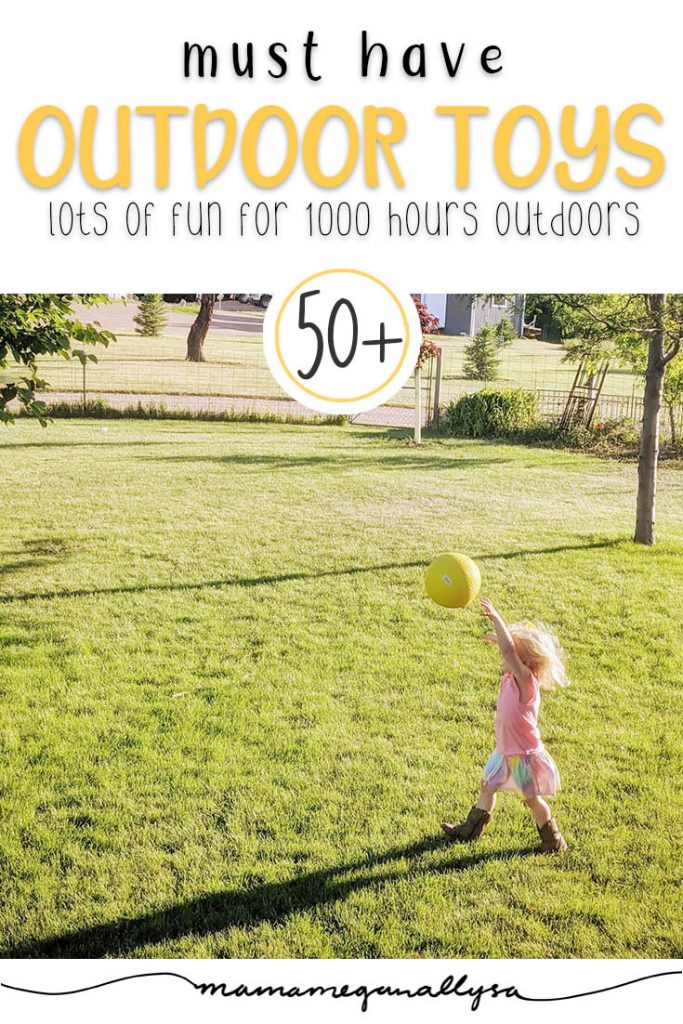 a pin image that reads must have outdoor toys, lots of fun for 1000 hours outdoors 50+ with an image of a little girl throwing a ball in the air