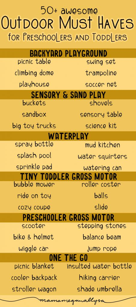 a pin image that reads 50 + awesome outdoor must haves for preschoolers and toddlers that shows a list of lots of different toys and supplies split into categories