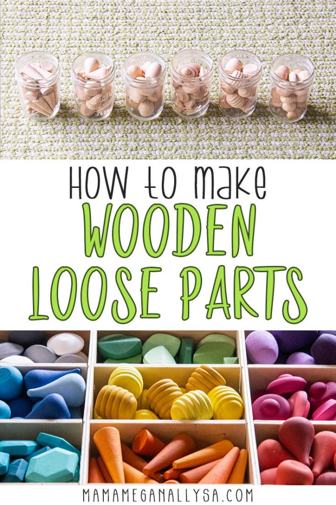 a pin image that read how to make wooden loose parts with an image of mason jars filled with raw wooden loose parts and a divided tray filled with colorful wooden loose parts all sorted by their color
