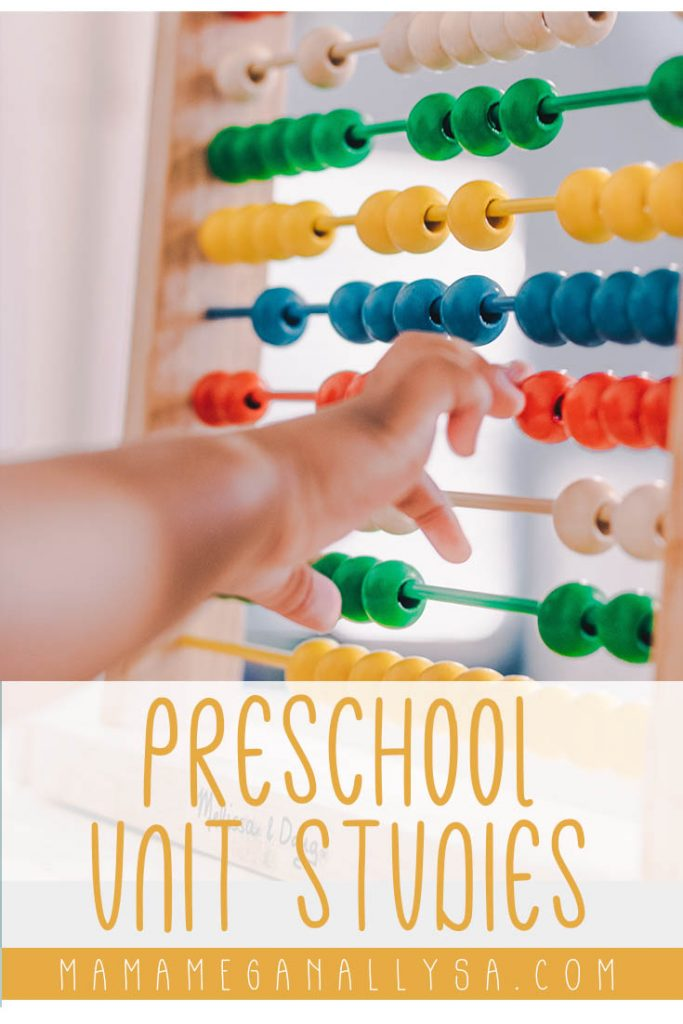 a pin image that reads preschool unit studies with an image of a small child hands moving beads on an abacus in the background