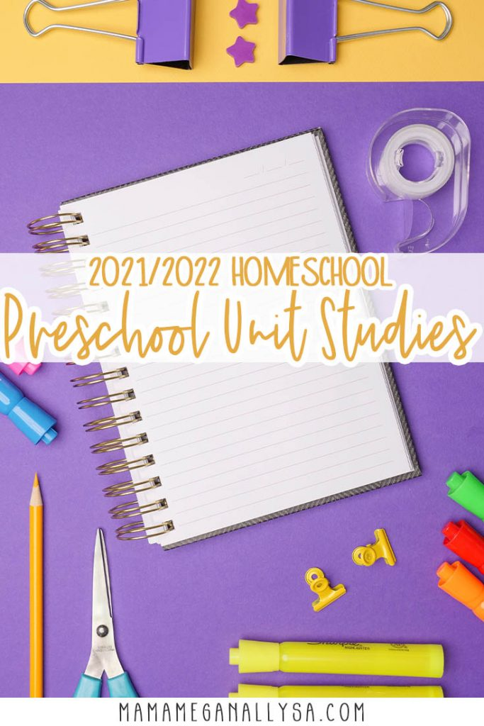 a pin image that reads 2021/2022 homeschool preschool unit studies with an image of school supplies scattered around an open notebook in the background