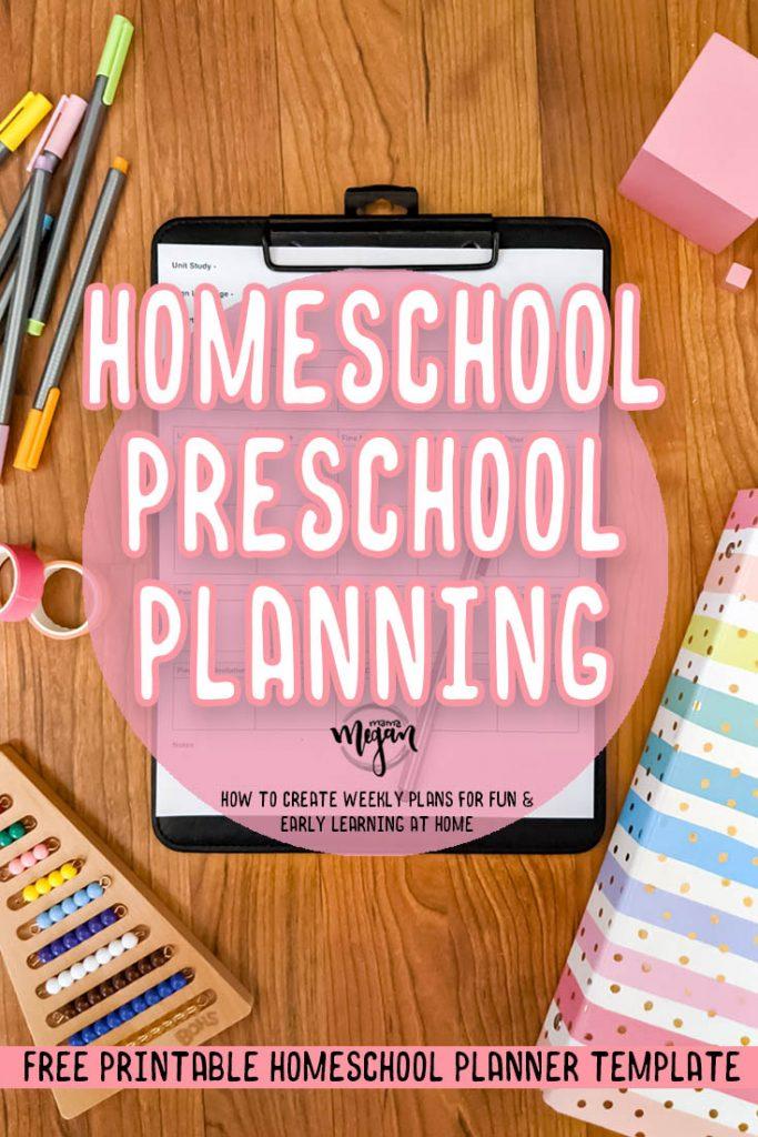 homeschool preschool planning pin with an image of homeschool materials and planning supplies