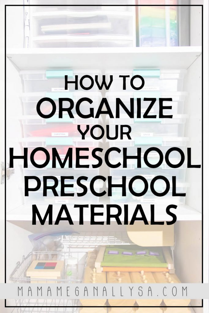 a pin image that reads ' how to organize your homeschool preschool materials' with an image of my homeschool storage cabinet in the background
