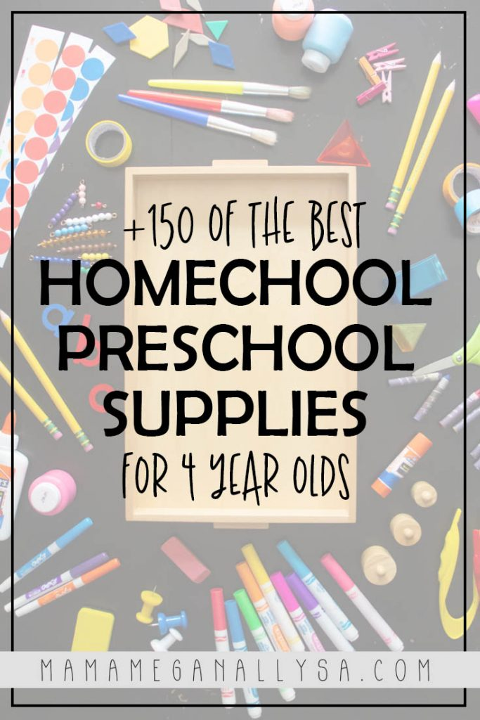 a pin image that reads +150 of the best homeschool preschool supplies for 4-year-olds with an image our of homeschool supplies scattered around a wooden tray on a black background