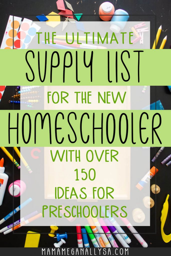 a pin image that reads the ultimate supply list of the new homeschooler with over 150 ideas for preschoolers with an image of school supplies scattered around a wooden tray on a black table