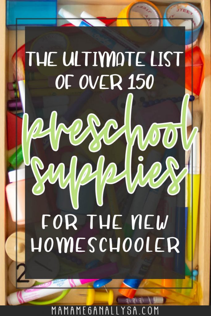 a pin image that reads the ultimate list of over 150 preschool supplies for the new homeschooler with an image of a bunch of school supplies in the background