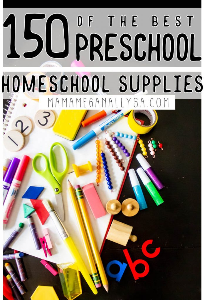 a pin image that reads 150 of the best preschool homeschool supplies with an image of a bunch of homeschool supplies scattered on top of a notebook on a black table