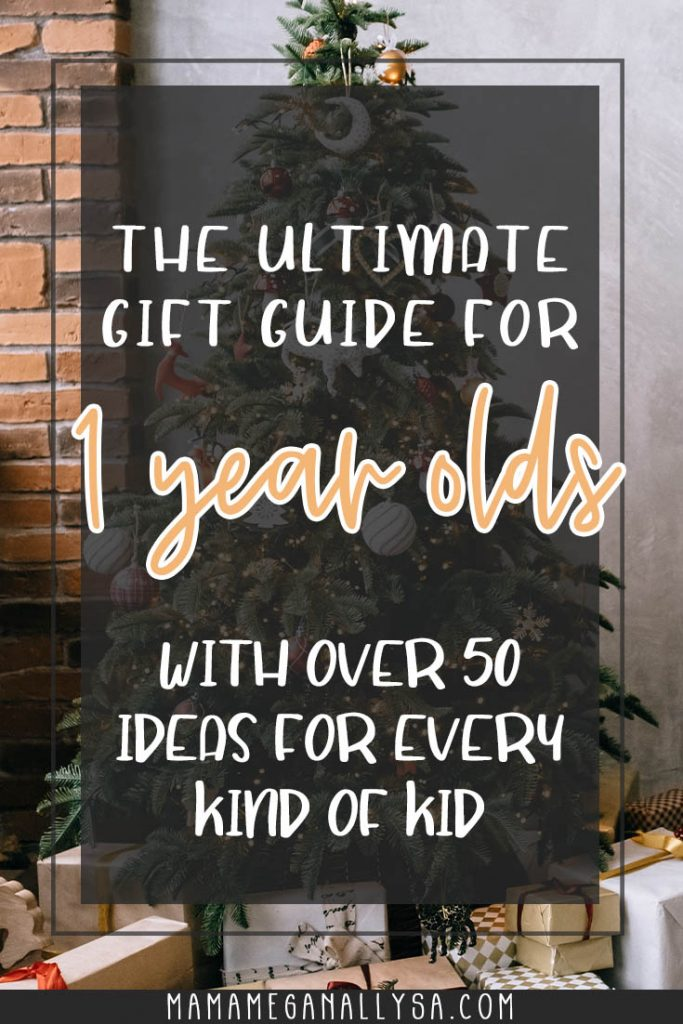 a pin image that reads the ultimate gift guide for 1 year olds with over 50 ideas for every kind of kid over an image of a chirstmas tree